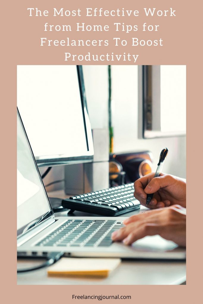 The Most Effective Work from Home Tips for Freelancers To Boost Productivity