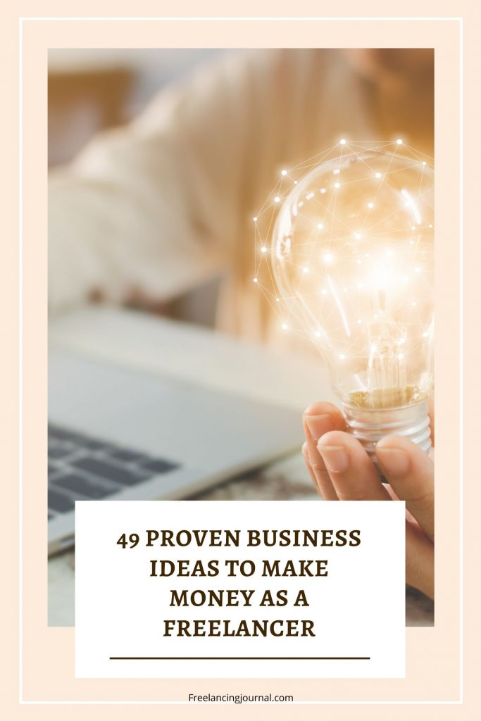 Proven Business Ideas To Make Money as a Freelancer