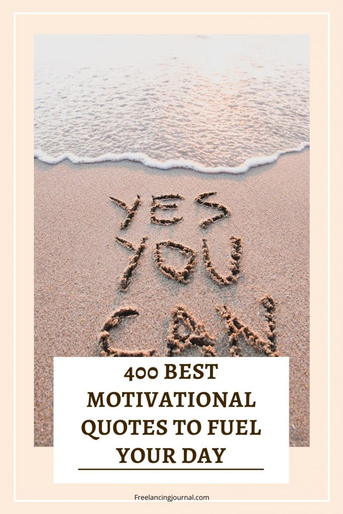 400 Best Motivational Quotes to Fuel Your Day