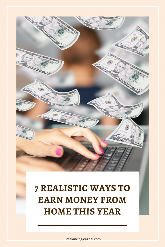 7 Realistic Ways to Earn Money From Home This Year